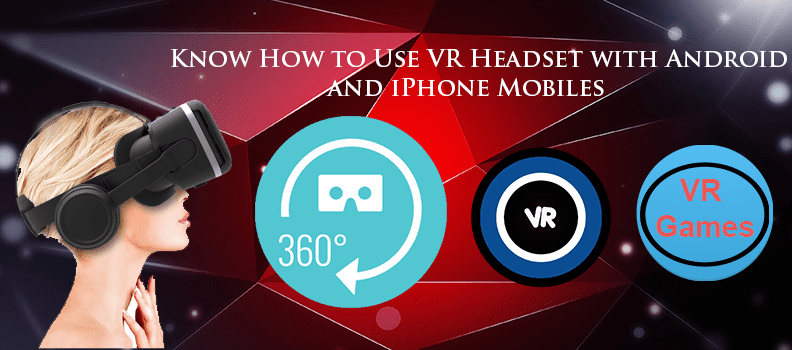 how to use, learn how to use the vr headset